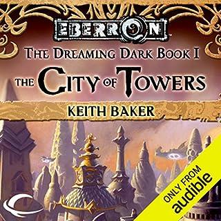 The City of Towers     Eberron: Dreaming Dark, Book 1              Autor:                                                                                                                                 Keith Baker                               Sprecher:                                                                                                                                 Alex Hyde-White                      Spieldauer: 12 Std. und 10 Min.     1 Bewertung     Gesamt 5,0