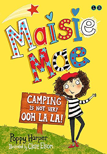 Camping is Not Very Ooh La La!: Book 3 (Maisie Mae, Band 3)