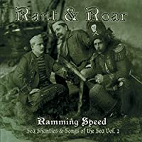 Ramming Speed: Sea Shanties And Songs Of The Sea, Vol. 2