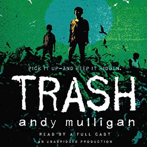 Trash                   By:                                                                                                                                 Andy Mulligan                               Narrated by:                                                                                                                                 Ramon DeOcamop,                                                                                        Chris Nunez,                                                                                        Elissa Steele,                   and others                 Length: 5 hrs and 15 mins     90 ratings     Overall 4.2