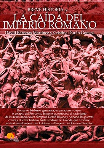 Breve historia de la caída del Imperio Romano (Spanish Edition)
