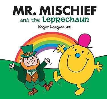 Mr Mischief and the Leprechaun (Mr. Men and Little Miss)