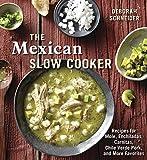 [Paperback] [Deborah Schneider] The Mexican Slow Cooker: Recipes for Mole, Enchiladas, Carnitas, Chile Verde Pork, and More Favorites [A Cookbook]