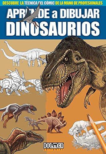 Aprende a dibujar Dinosaurios (Aprende a dibujar cómic)