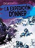 La expedición Donner / The Donner Party (Desastres)