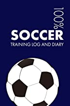 Soccer Training Log and Diary: Training Journal For Soccer - Notebook