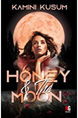 Honey & The Moon Kindle Edition