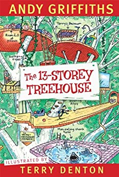 The 13-Storey Treehouse (The Treehouse Series Book 1) by [Andy Griffiths, Terry Denton]