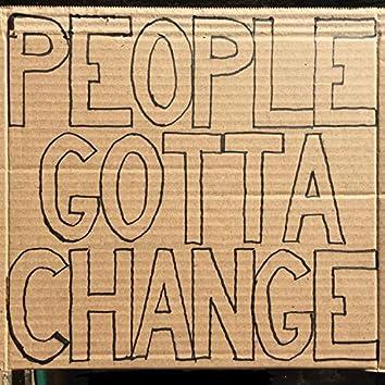 People Gotta Change