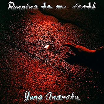 Running To My Death