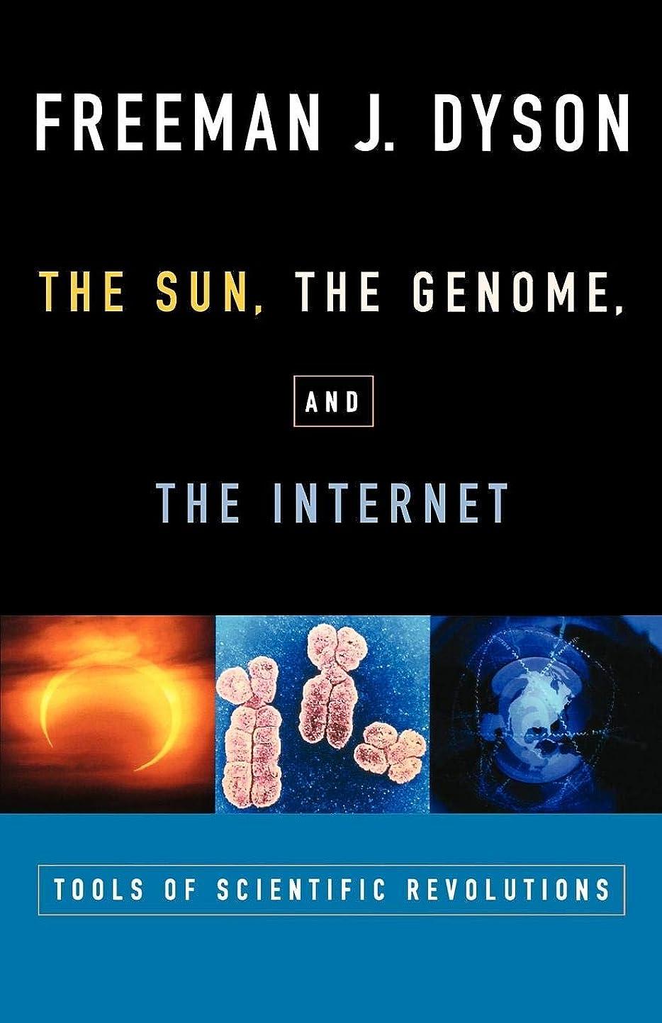 タールアメリカダイヤルThe Sun, the Genome, and the Internet: Tools of Scientific Revolutions (New York Public Library Lectures in Humanities)