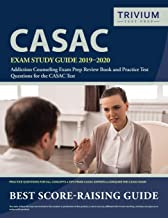 CASAC Exam Study Guide 2019-2020: Addiction Counseling Exam Prep Review Book and Practice Test Questions for the CASAC Test