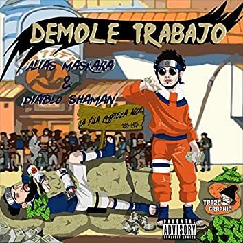 Demole Trabajo (feat. Diablo Shaman)
