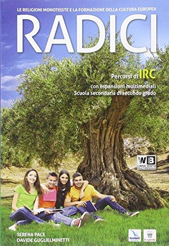 Radici. Le religioni monoteiste e la formazione della cultura europea. Per le Scuole superiori. Con DVD. Con e-book. Con espansione online
