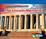 Image: The Lincoln Memorial (Patriotic Symbols) | Paperback: 24 pages | by Nancy Harris (Author). Publisher: Heinemann (August 18, 2008)