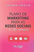 Plano de Marketing Para as Redes Sociais: Em 8 Passos
