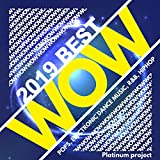Wow 2019 Best -Pops, Electronic Dance Music, R&B, HIPHOP-