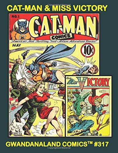 Cat-Man & Miss Victory: Gwandanaland Comics #317 --...