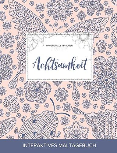 Maltagebuch Fur Erwachsene: Achtsamkeit (Haustierillustrationen, Marienkafer) (German Edition)
