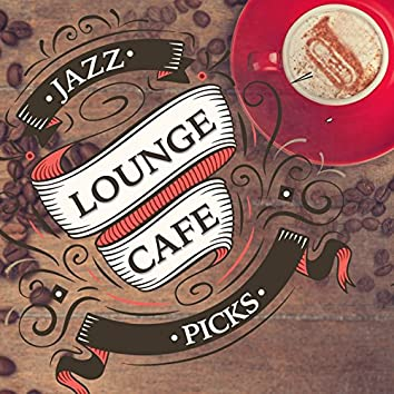 Jazz Lounge Cafe Picks