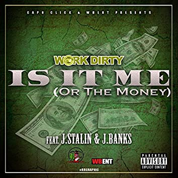 Is It Me (Or the Money) [feat. J. Stalin & J. Banks]