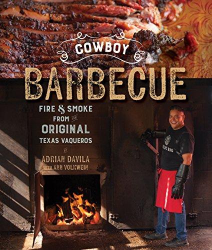 Cowboy Barbecue: Fire & Smoke from the Original Texas Vaqueros (English Edition)