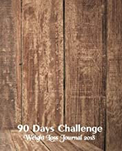 90 Days Challenge :Weight Loss Journal 2018: (Food & Diet Exercise journal)