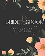 Bride & Groom Anniversary Guest Book: Hilarious Snarky Mad Libs Prompt Fill In Style Pages For Funny Memories Of Your Fami...