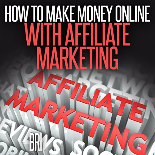 How to Make Money Online with Affiliate Marketing audiobook cover art