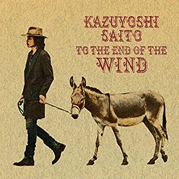 To The End Of The Wind