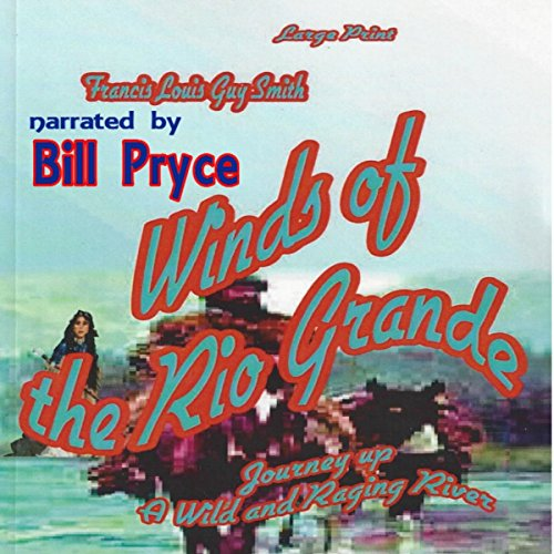 Winds of the Rio Grande audiobook cover art