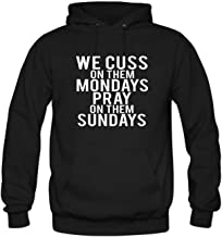 Mens We Cuss on Them Mondays Pray on Them Sundays Hoodies Sweatshirt