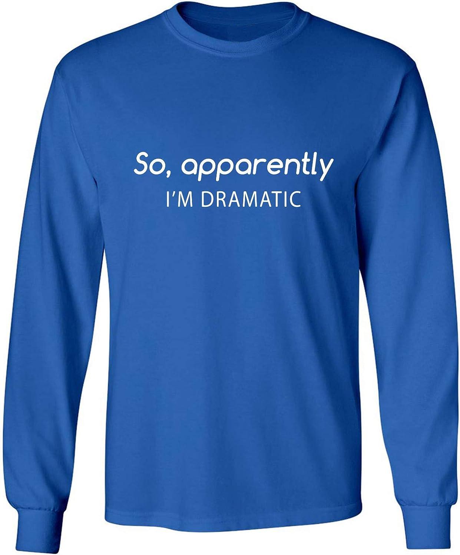 zerogravitee SO, Apparently I'm Dramatic Adult Long Sleeve T-Shirt