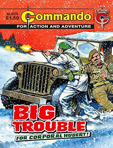 Commando #4470: Big Trouble For Corporal Hubert! (English Edition)
