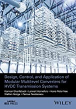 Design, Control, and Application of Modular Multilevel Converters for HVDC Transmission Systems (Wiley - IEEE)