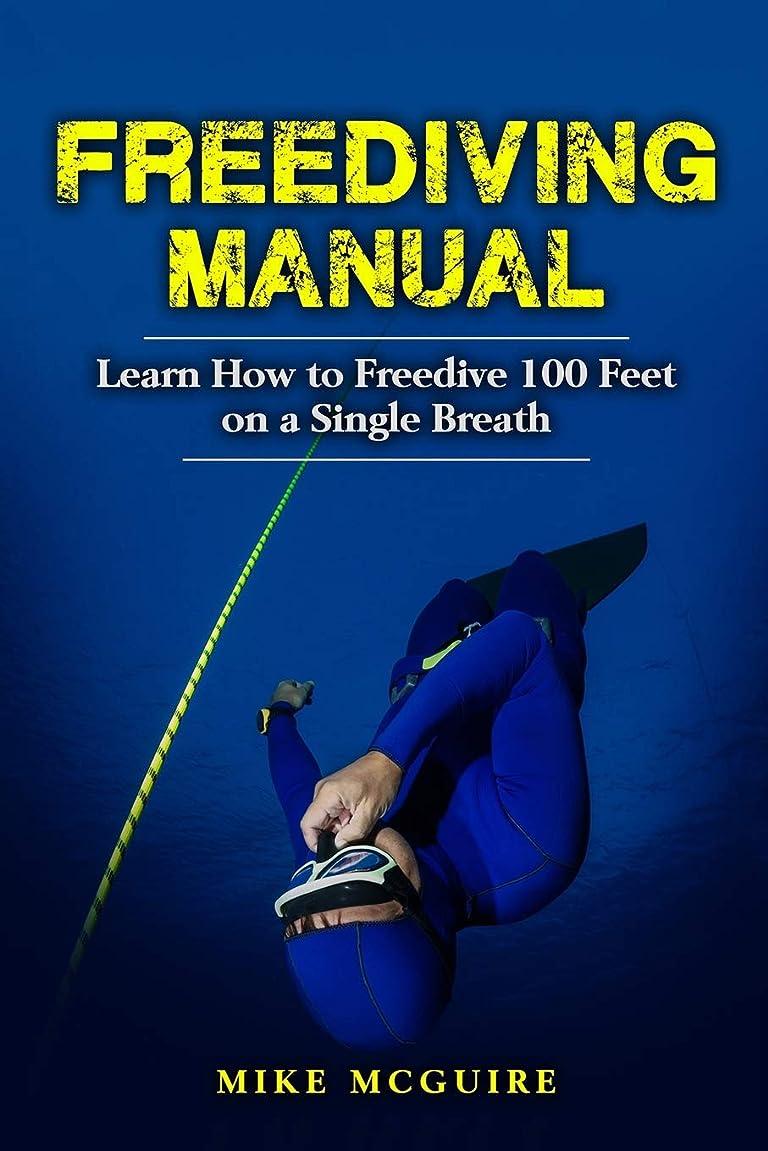 エンターテインメント排泄する襲撃Freediving Manual: Learn How to Freedive 100 Feet on a Single Breath (Freediving in Black&White)