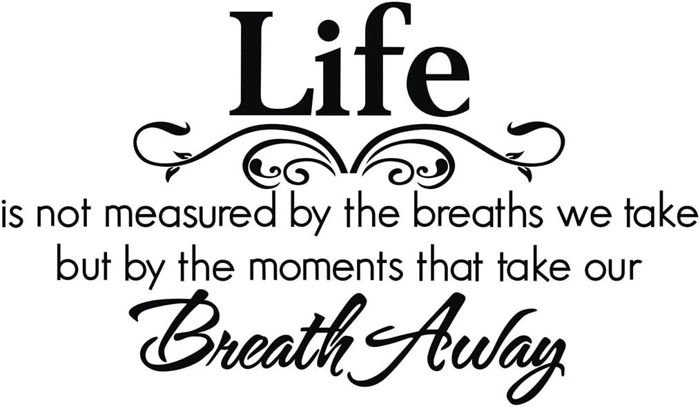 Life is Not Measured by The Breaths We Take but by The Moments That Take Our Breath Away English Proverbs DIY Removable Vinyl Wall Decal Sticker Wallpaper Home Room Decoration