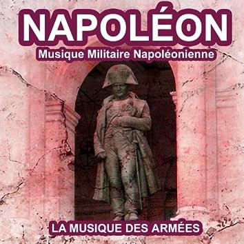 Napoléon : Musique de la garde impériale (Les plus grandes musiques militaires napoléoniennes)