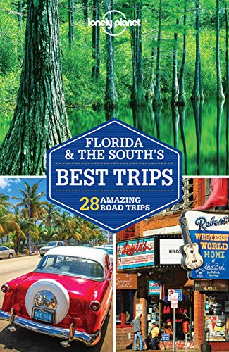 Lonely Planet Florida & the South's Best Trips [Lingua Inglese]