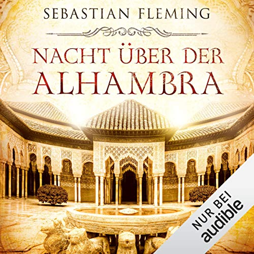 Nacht über der Alhambra                   By:                                                                                                                                 Sebastian Fleming                               Narrated by:                                                                                                                                 Louis Friedemann Thiele                      Length: 21 hrs and 40 mins     Not rated yet     Overall 0.0