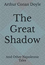 The Great Shadow: And Other Napoleonic Tales