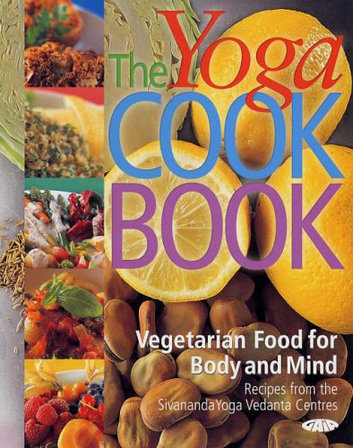 The Yoga Cookbook: Vegetarian Food for Body and Mind (Sivananda Yoga Vedanta Centres)