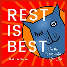 Rest is Best: For the Workaholic in Your Life