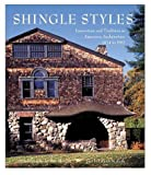 Shingle Styles: Innovation and Tradition in American Architecture 1874 to 1982