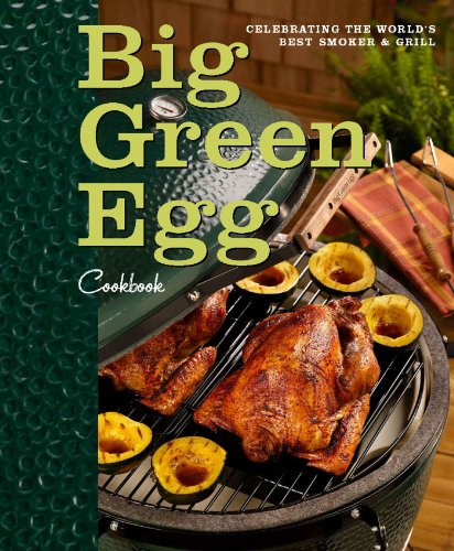 Big Green Egg Cookbook: Celebrating the Ultimate Cooking Experience by Big Green Egg(2010-06-08)