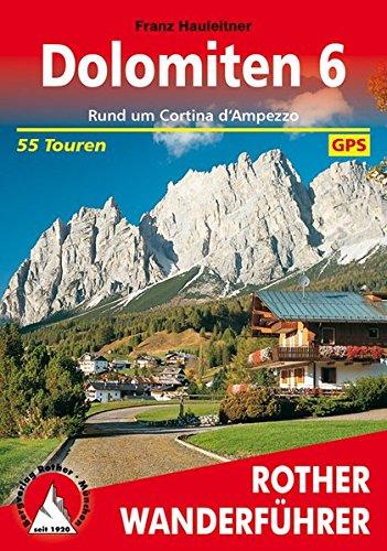 Dolomiten 6: Rund um Cortina d'Ampezzo. 55 Touren mit GPS-Tracks.
