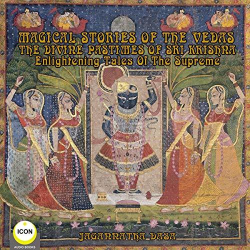 Magical Stories of the Vedas: The Divine Pastimes of Sri Krishna Titelbild