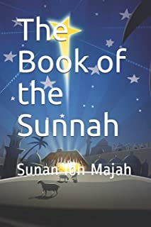 The Book of the Sunnah: Sunan Ibn Majah