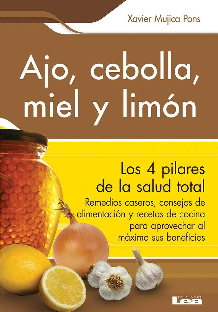 Ajo, cebolla, miel y limón: Sus increíbles poderes terapéuticos (Spanish Edition)