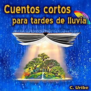 Cuentos cortos para tardes de lluvia [Short stories for rainy afternoons] audiobook cover art